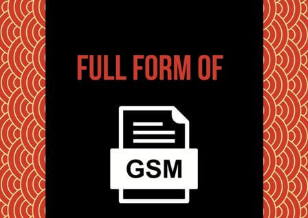 GSM Full form stands for