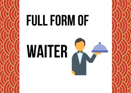 WAITER Full form stands for