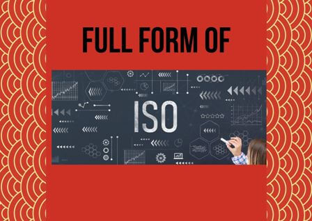 Full form of ISO